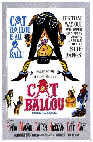 Amazon.com: Cat Ballou Movie Poster (11 x 17 Inches - 28cm x 44cm) (1965)  Style A -(Jane Fonda)(Lee Marvin)(Michael Callan)(Dwayne Hickman)(Nat King  Cole): Prints: Posters & Prints