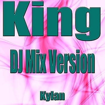 King (DJ Mix Version)