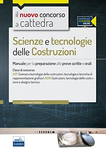 CC 4/54 Scienze e tecnologie delle costruzioni. Manuale per la preparazione alle prove scritte e orali. Classi di concorso A37 A016. Con espansione online
