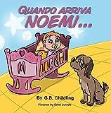 Quando arriva Noemi: Libro illustrato per bambini, storie divertenti sul rapporto tra cane e bambino, emozioni e sentimenti,crescita personale,adatto dai 3 5 anni,età prescolare(Le abilità di Noemi1)