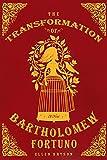 Image of The Transformation of Bartholomew Fortuno: A Novel