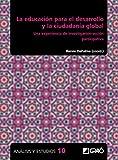 La educación para el desarrollo y la ciudadanía Global. Una experiencia de inves: Una experiencia de investigación-acción participativa: E01 (Análisis y Estudios / Ediciones universitarias)