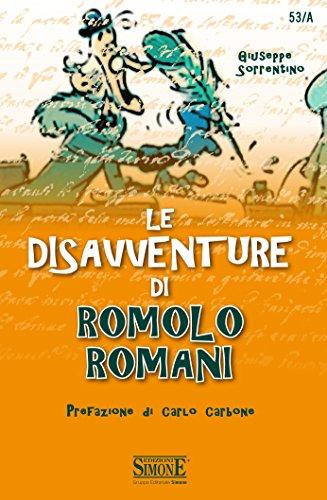 Le disavventure di Romolo Romani: Prefazione di Carlo Carbone (Saranno notai)