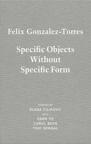 Felix Gonzalez-Torres. Specific Objects without Specific Form: Wiels / Fondation Beyeler / MMK Museum für Moderne Kunst