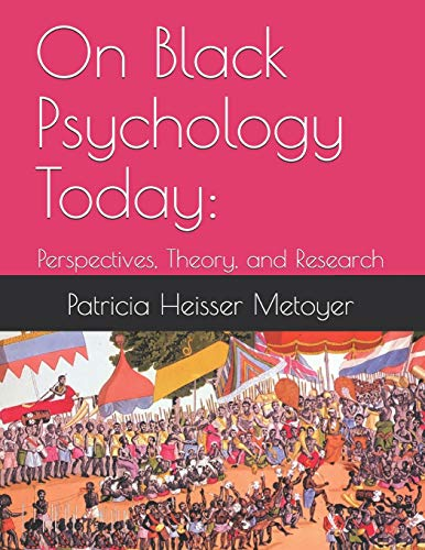 On Black Psychology Today:: Perspectives, Theory, and Research