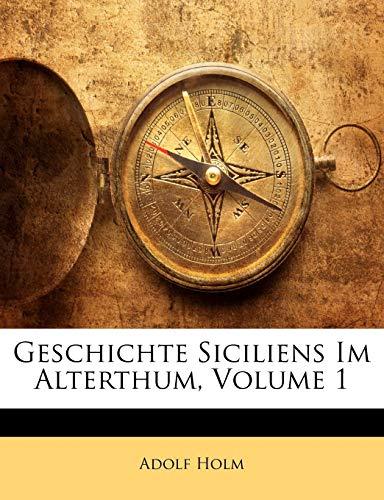 Holm, A: Geschichte Siciliens im Alterthum, Erster Band
