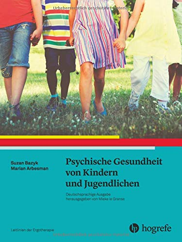 Psychische Gesundheit von Kindern und Jugendlichen: Leitlinien der Ergotherapie, Band 12