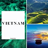 Vietnam: A Beautiful Travel Photography Coffee Table Picture Book with words of the Country in Asia 100 Images
