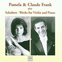Pamela & Claude Frank Play Schubert: Works for Violin and Piano