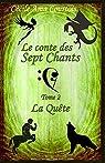 Le conte des Sept Chants, tome 2 : La quête par Courtois