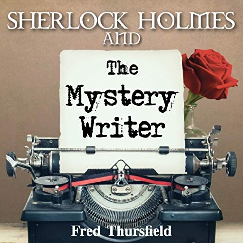 Sherlock Holmes and the Mystery Writer audiobook cover art