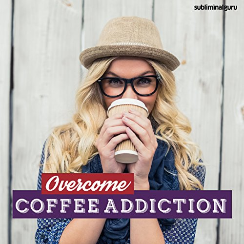 Overcome Coffee Addiction audiobook cover art