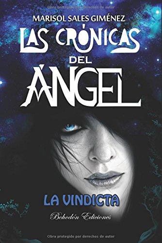 Las crónicas de ángel . La vindicta (Bohodón Ediciones)