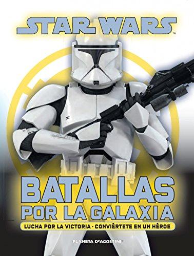Star Wars Batallas por la galaxia (Star Wars: Guías Ilustradas)