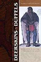 Deerskins and Duffels: The Creek Indian Trade With Anglo-America, 1685-1815 (Indians of the Southeast (Paperback))