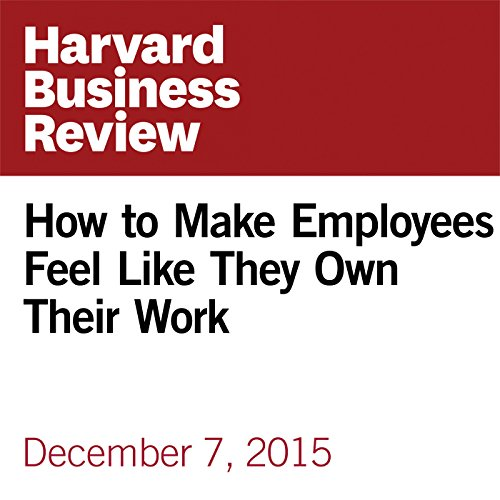 How to Make Employees Feel Like They Own Their Work copertina