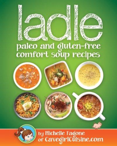 ladle: paleo and gluten-free comfort soups