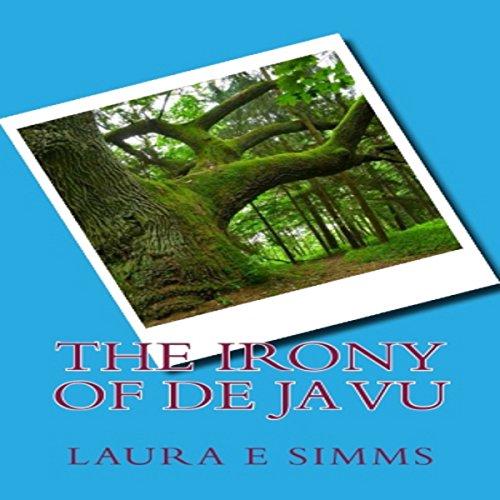 The Irony of Déjà Vu audiobook cover art