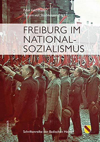 Freiburg im Nationalsozialismus (Schriftenreihe der Badischen Heimat)