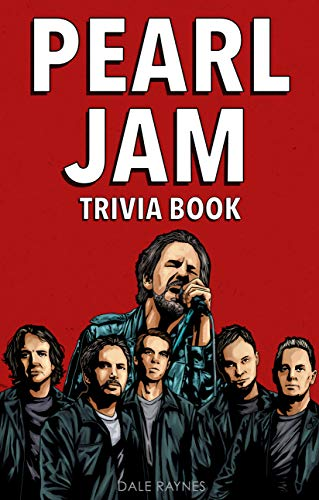 Pearl Jam Trivia Book: Uncover The Epic History & Facts Every Fan Should Know! (English Edition)