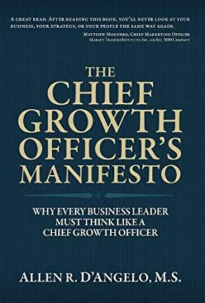 The Chief Growth Officer's Manifesto: Why Every Business Leader Must Think Like a Chief Growth Officer
