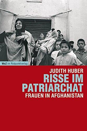 Preisvergleich Produktbild Risse im Patriarchat: Frauen in Afghanistan (Reihe WoZ im Rotpunktverlag)