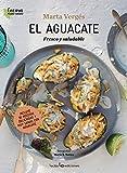 El aguacate: Fresco y saludable: 3 (Cocina Plant Based)
