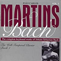 Bach: The Well-Tempered Clavier, Book 1 by Joao Carlos Martins (1994-01-01)