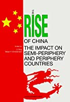 The Rise of China and the Impact on Semi-Periphery and Periphery Countries
