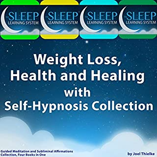 Weight Loss, Health, and Healing with Self-Hypnosis, Guided Meditation, and Subliminal Affirmations Collection cover art