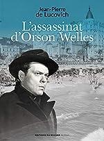 L'assassinat d'Orson Welles de Jean-Pierrre de Lucovich