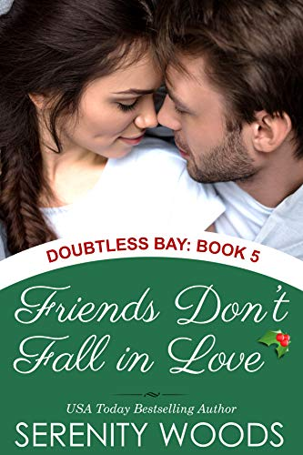 Friends Don't Fall in Love: A Sexy Friends-to-Lovers Romance (Doubtless Bay Book 5)