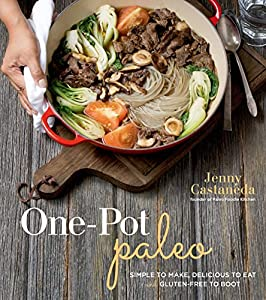 Free download one pot paleo simple to make delicious to eat and free download one pot paleo simple to make delicious to eat and gluten free to boot by jenny castaneda ebook forumfinder Images