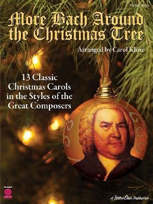 [More Bach Around the Christmas Tree: 13 Classic Christmas Carols in the Styles of the Great Composers] [Author: x] [September, 2005]