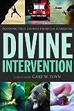 Divine Intervention: Inspiring True Stories from LDS Survivors