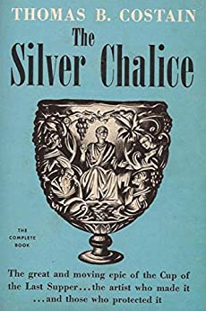The Silver Chalice by [Thomas B. Costain]