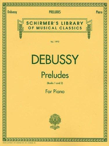 Claude debussy: preludes (books 1 and 2) piano: Piano Solo (Schirmer's Library of Musical Classics)