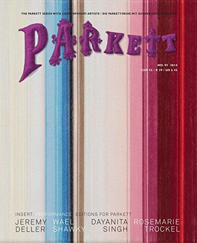 Parkett No. 95: Jeremy Deller, Wael Shawky, Dayanita Singh, Rosemarie Trockel