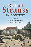 Richard Strauss in Context (Composers in Context)