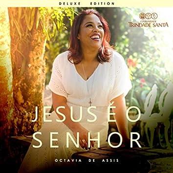 Jesus É o Senhor (Deluxe Edition)