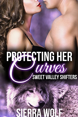 Protecting her Curves (BBW Shape Shifter Paranormal Sweet Valley Romance) (Magical Moon Book 1) (English Edition)