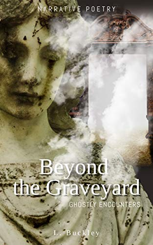 Beyond the Graveyard: Ghostly Encounters