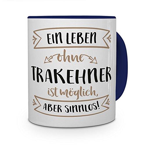printplanet® Tasse mit Aufdruck Trakehner - Motiv Sinnlos - Namenstasse, Kaffeebecher, Mug, Becher, Kaffeetasse - Farbe Blau