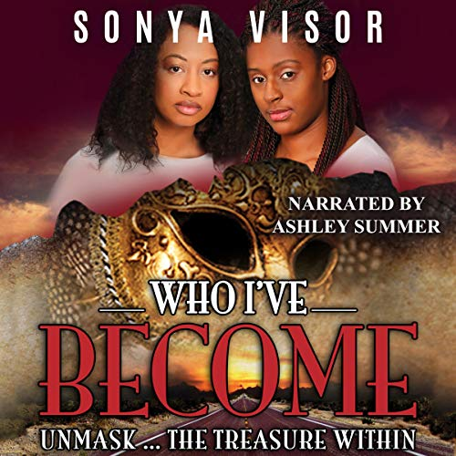 Who I've Become Audiobook By Sonya Visor cover art