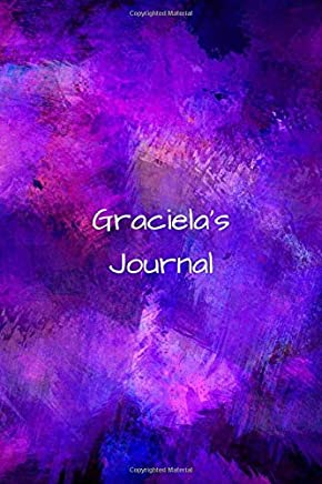 Gracielas Journal: Personalized Lined Journal for Graciela Diary Notebook 100 Pages, 6 x 9 (15.24 x 22.86 cm), Durable Soft Cover