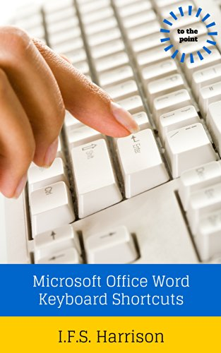 Microsoft Office Word Keyboard Shortcuts (To The Point Book 14) (English Edition)