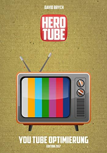 Platz 1 auf YouTube und Geld verdienen mit HEROTUBE: YouTube SEO leicht gemacht, die einfache Anleitung zur Optimierung