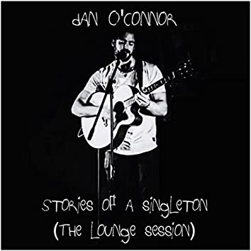Stories of a Singleton (The Lounge Session)