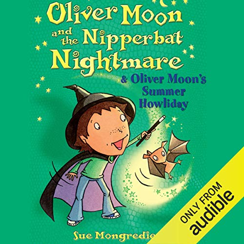 Oliver Moon and the Nippbat Nightmare & Oliver Moon's Summer Howliday cover art