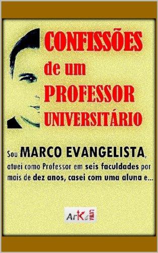 CONFISSÕES de um Professor Universitário